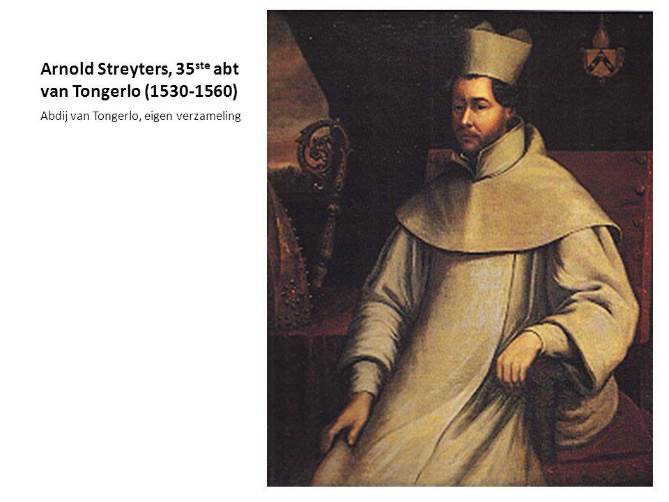 Arnold Streyters, 35 ste abt van Tongerlo (1530-1560) Abdij van Tongerlo, eigen verzameling