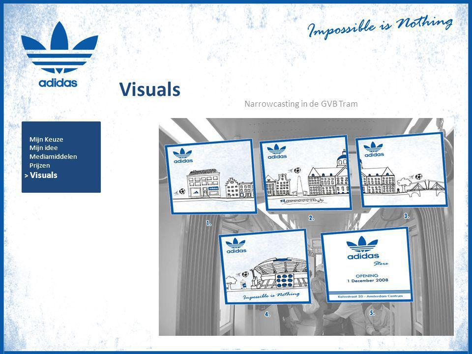Visuals Narrowcasting in de GVB Tram Mijn Keuze Mijn idee Mediamiddelen Prijzen > Visuals