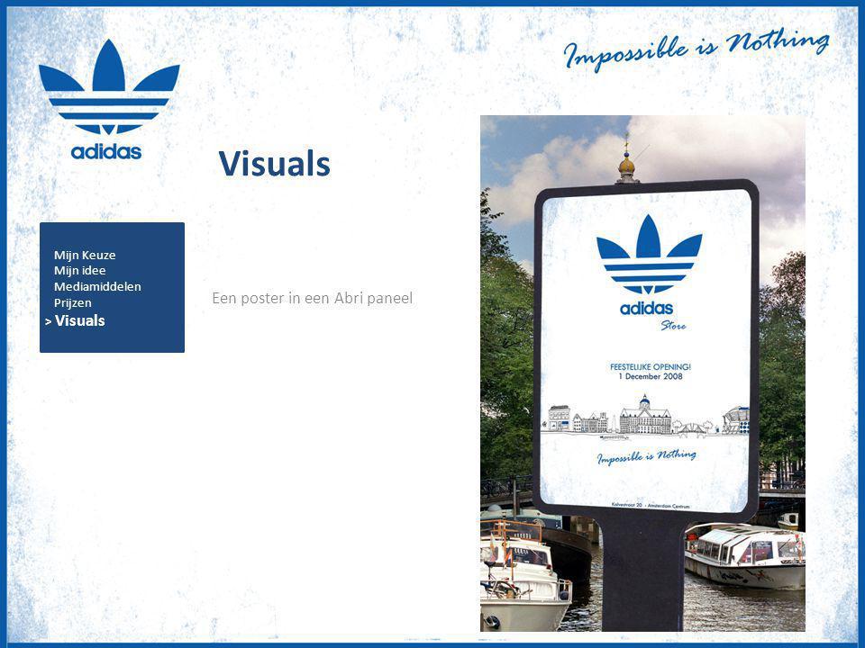 Visuals Een poster in een Abri paneel Mijn Keuze Mijn idee Mediamiddelen Prijzen > Visuals