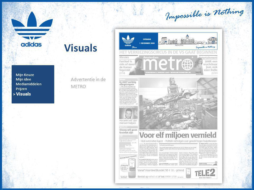 Visuals Advertentie in de METRO Mijn Keuze Mijn idee Mediamiddelen Prijzen > Visuals