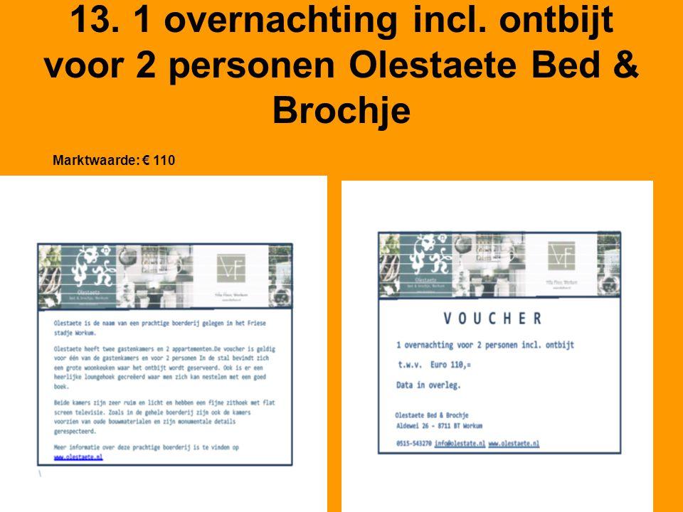 13. 1 overnachting incl. ontbijt voor 2 personen Olestaete Bed & Brochje Marktwaarde: € 110