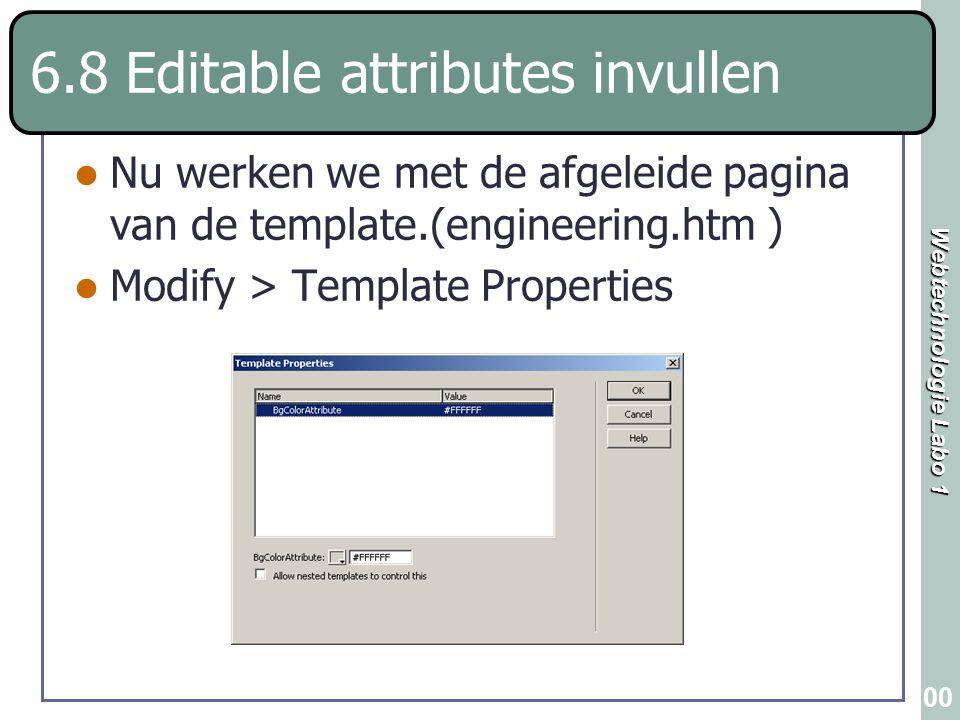 Webtechnologie Labo 1 100 6.8 Editable attributes invullen Nu werken we met de afgeleide pagina van de template.(engineering.htm ) Modify > Template P
