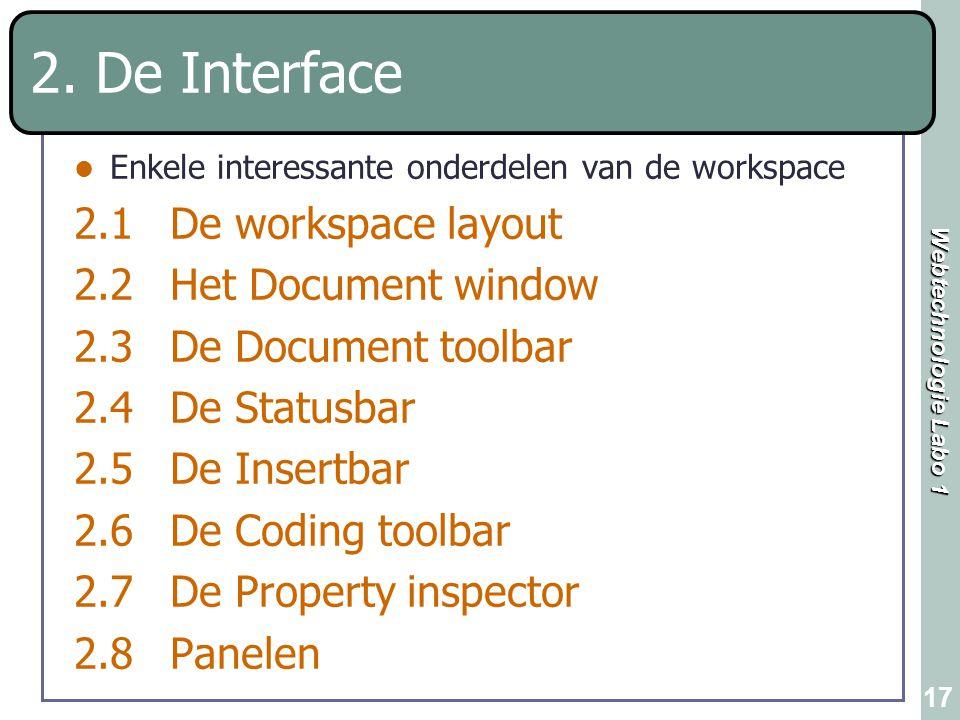 Webtechnologie Labo 1 17 Enkele interessante onderdelen van de workspace 2.1De workspace layout 2.2Het Document window 2.3De Document toolbar 2.4De St