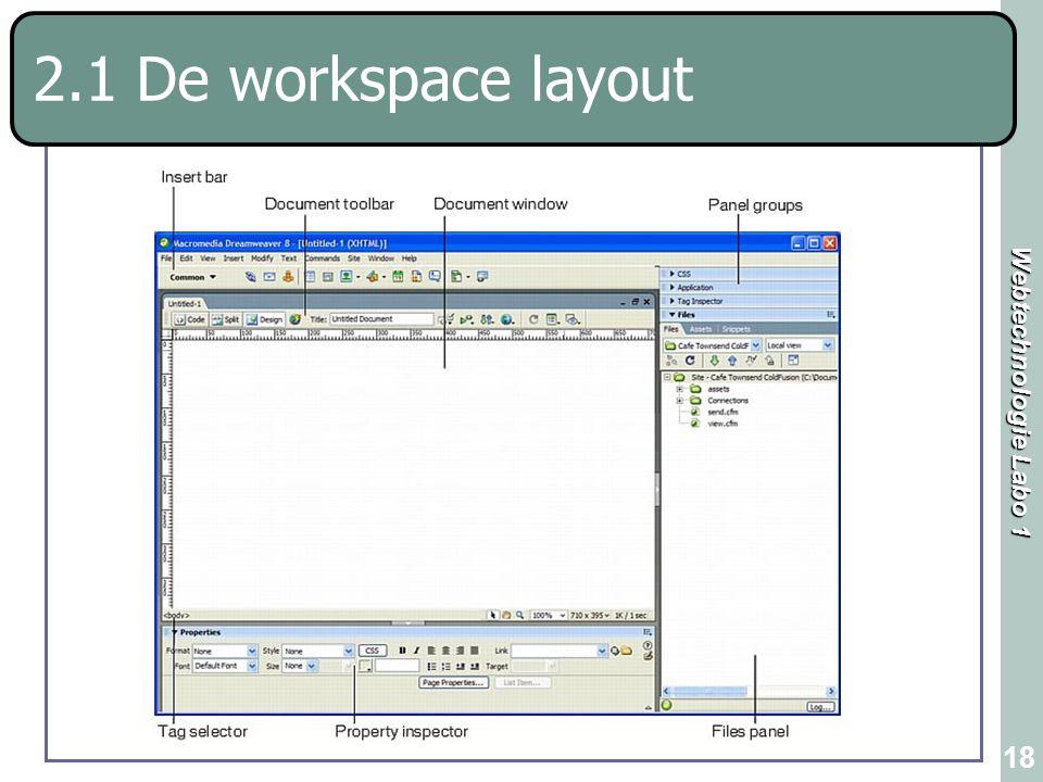 Webtechnologie Labo 1 18 2.1 De workspace layout