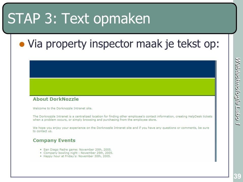 Webtechnologie Labo 1 39 STAP 3: Text opmaken Via property inspector maak je tekst op: