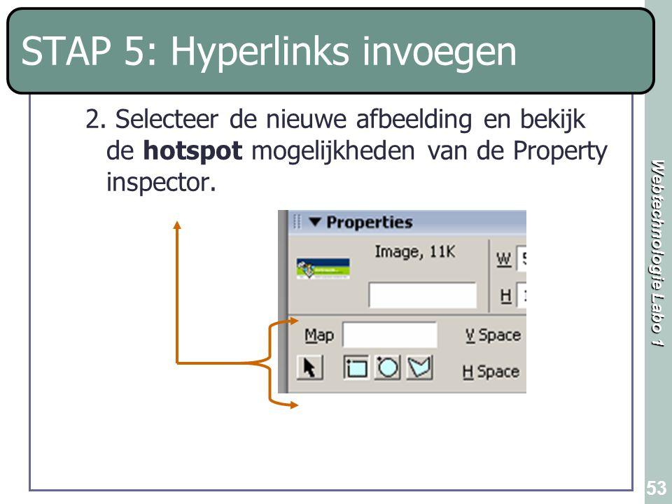 Webtechnologie Labo 1 53 STAP 5: Hyperlinks invoegen 2. Selecteer de nieuwe afbeelding en bekijk de hotspot mogelijkheden van de Property inspector.