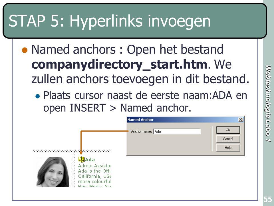 Webtechnologie Labo 1 55 STAP 5: Hyperlinks invoegen Named anchors : Open het bestand companydirectory_start.htm. We zullen anchors toevoegen in dit b