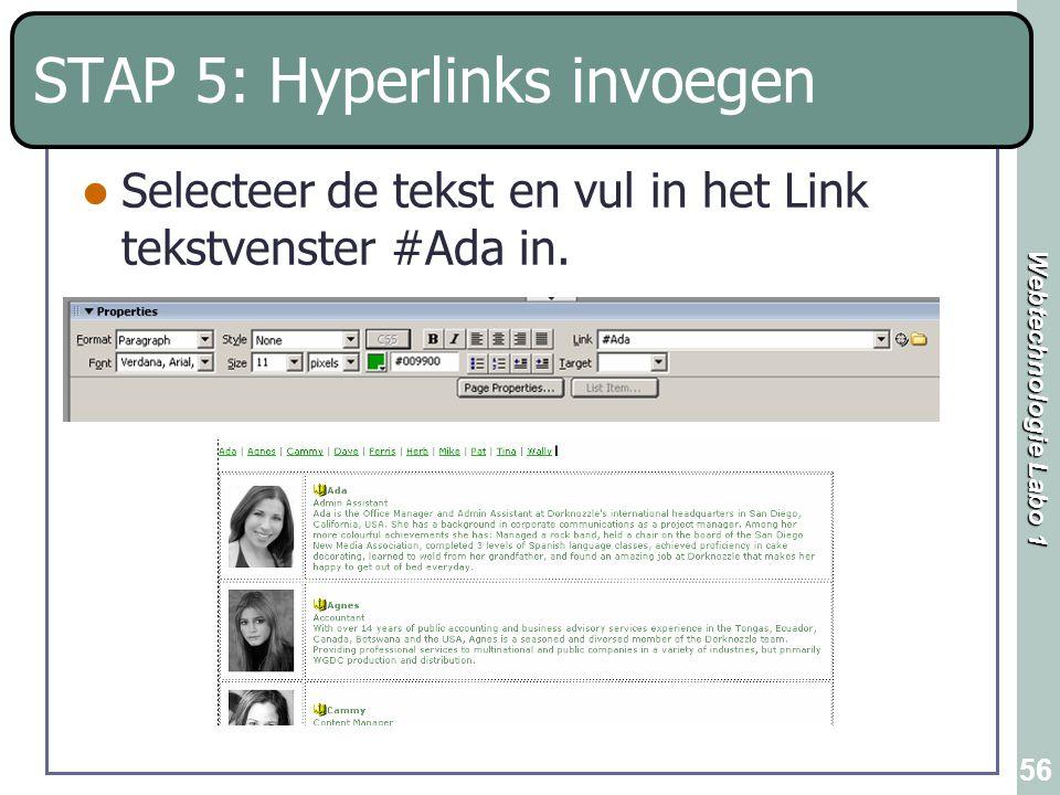 Webtechnologie Labo 1 56 STAP 5: Hyperlinks invoegen Selecteer de tekst en vul in het Link tekstvenster #Ada in.