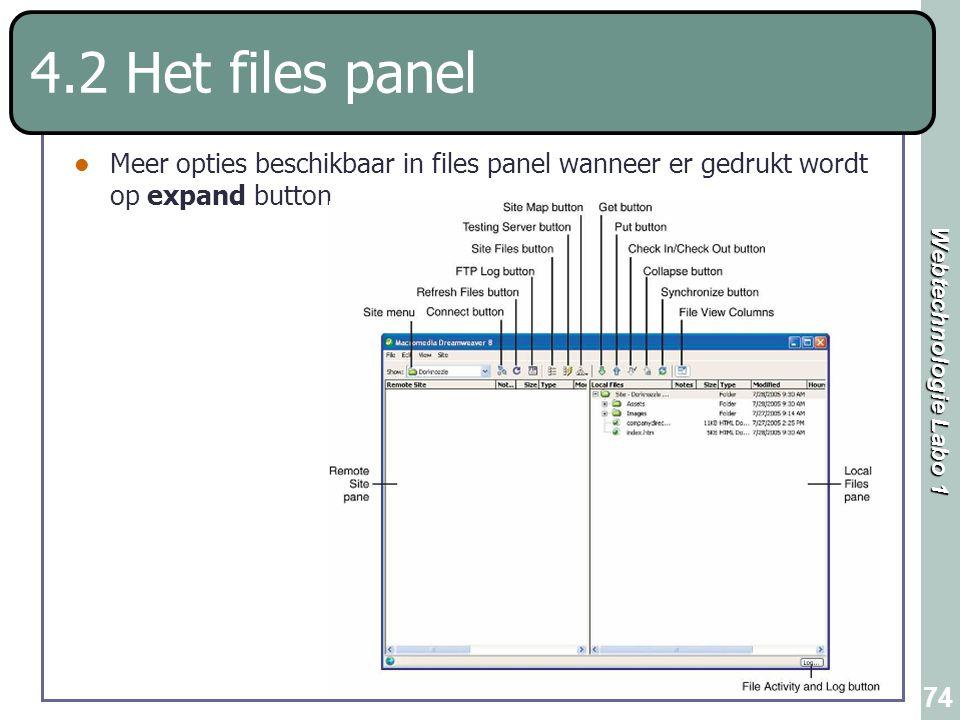Webtechnologie Labo 1 74 4.2 Het files panel Meer opties beschikbaar in files panel wanneer er gedrukt wordt op expand button.