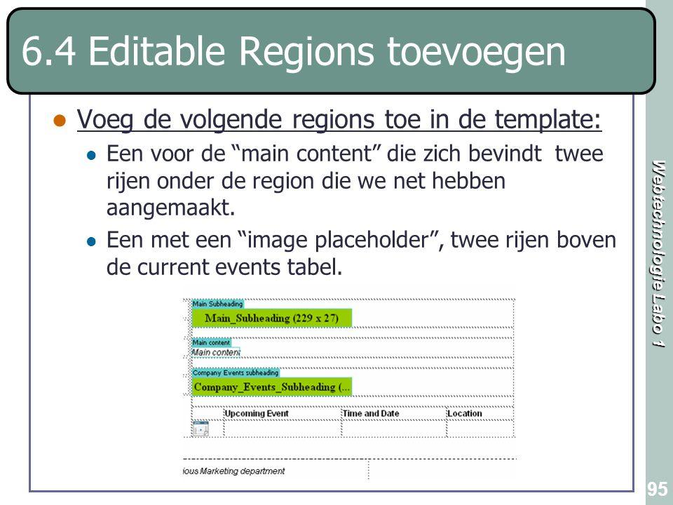 """Webtechnologie Labo 1 95 6.4 Editable Regions toevoegen Voeg de volgende regions toe in de template: Een voor de """"main content"""" die zich bevindt twee"""