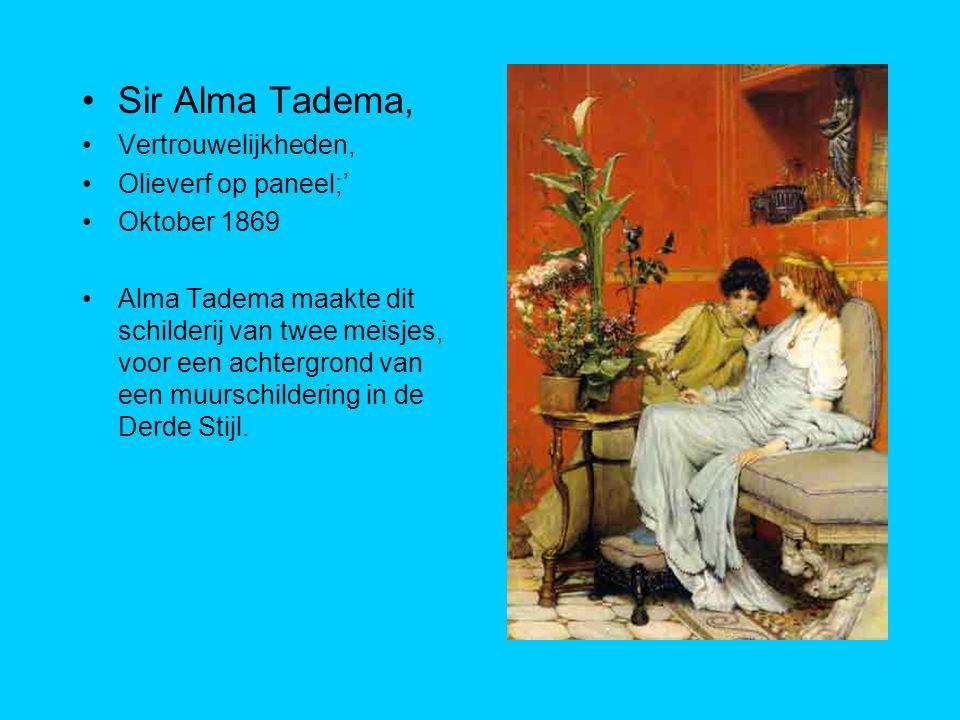 Sir Alma Tadema, Vertrouwelijkheden, Olieverf op paneel;' Oktober 1869 Alma Tadema maakte dit schilderij van twee meisjes, voor een achtergrond van een muurschildering in de Derde Stijl.