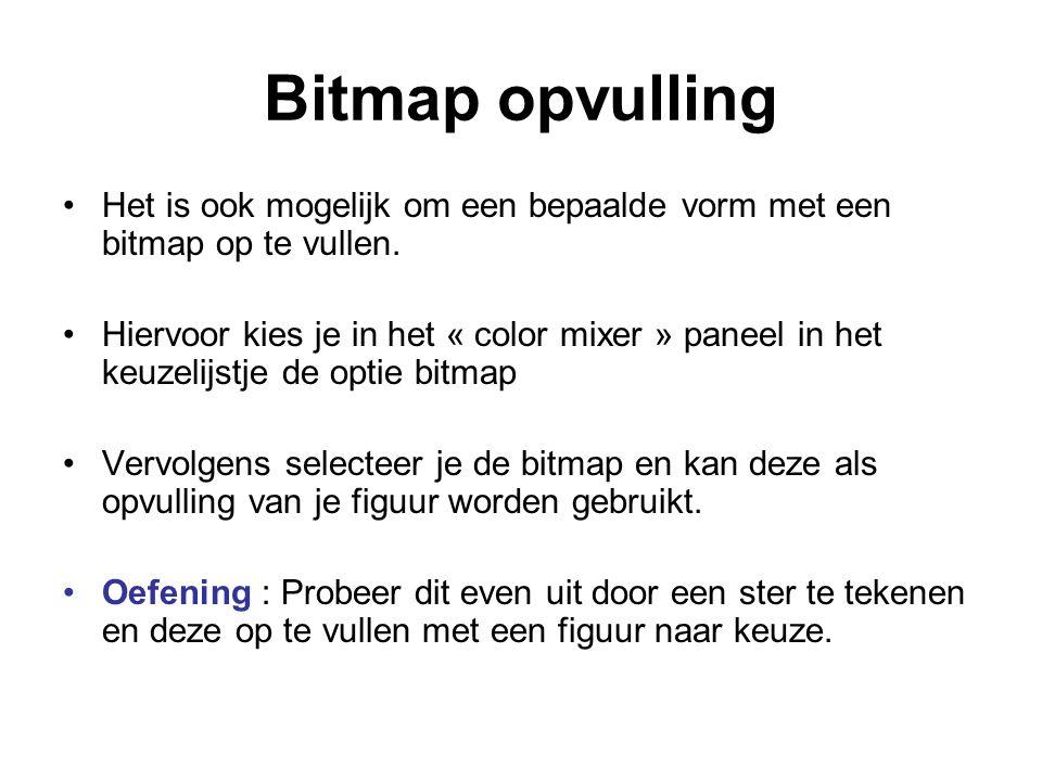 Bitmap opvulling Het is ook mogelijk om een bepaalde vorm met een bitmap op te vullen. Hiervoor kies je in het « color mixer » paneel in het keuzelijs