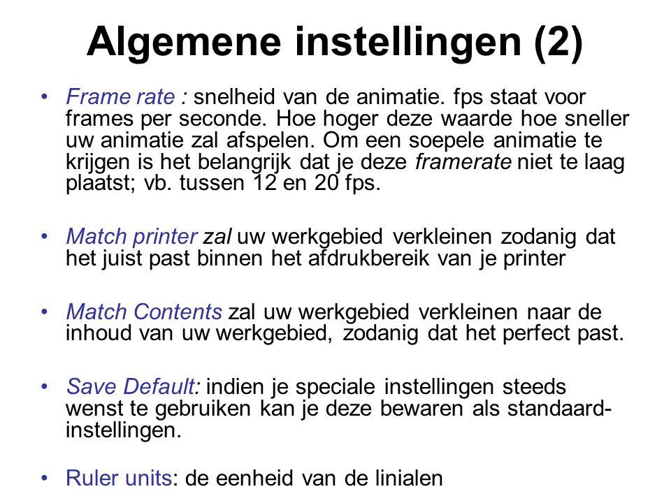 Algemene instellingen (2) Frame rate : snelheid van de animatie. fps staat voor frames per seconde. Hoe hoger deze waarde hoe sneller uw animatie zal