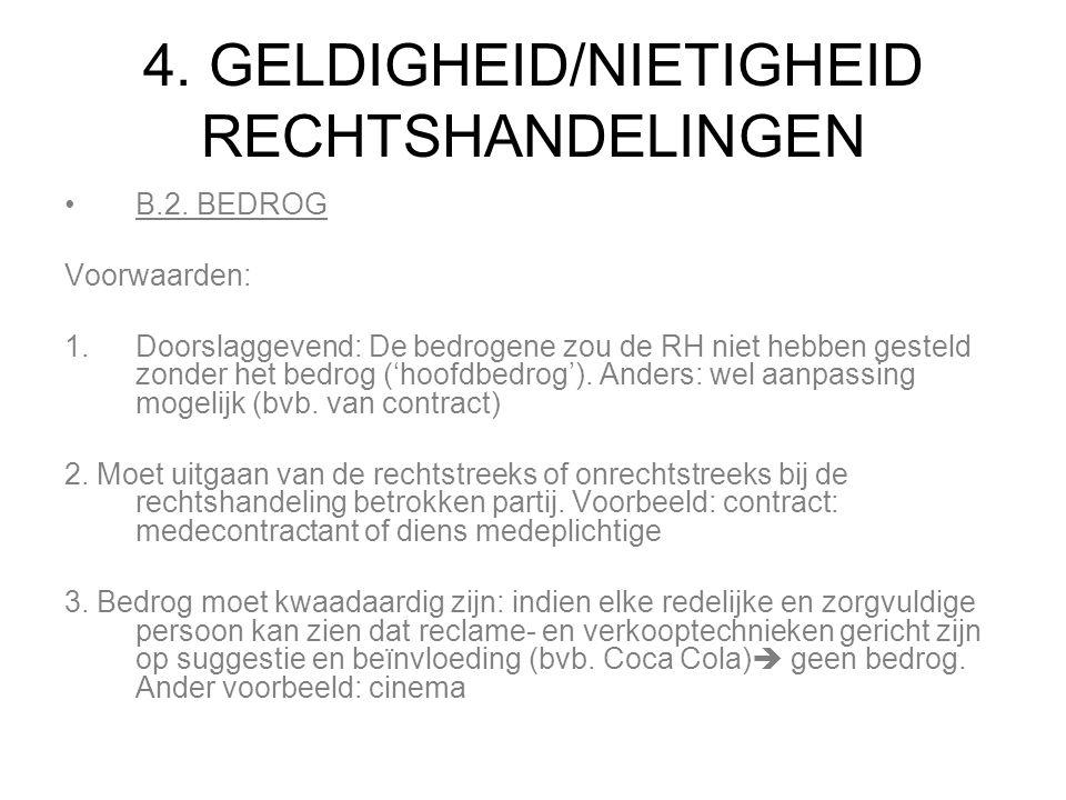 4. GELDIGHEID/NIETIGHEID RECHTSHANDELINGEN B.2. BEDROG Voorwaarden: 1.Doorslaggevend: De bedrogene zou de RH niet hebben gesteld zonder het bedrog ('h