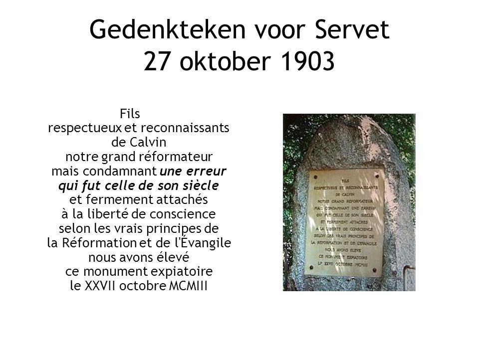 Gedenkteken voor Servet 27 oktober 1903 Fils respectueux et reconnaissants de Calvin notre grand réformateur mais condamnant une erreur qui fut celle