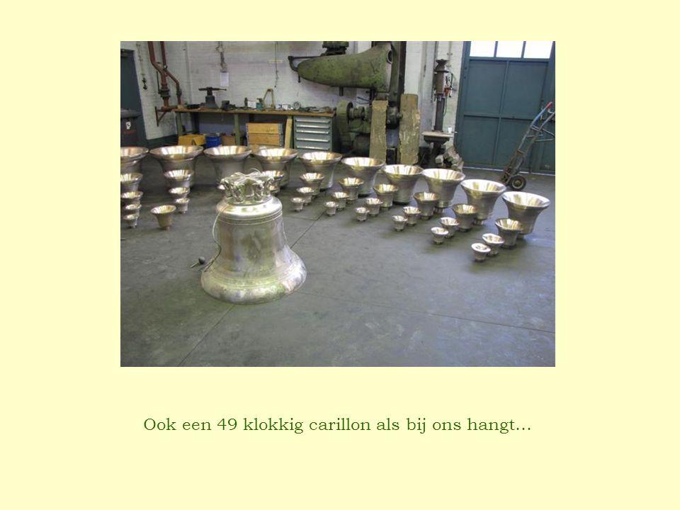 Ook een 49 klokkig carillon als bij ons hangt…