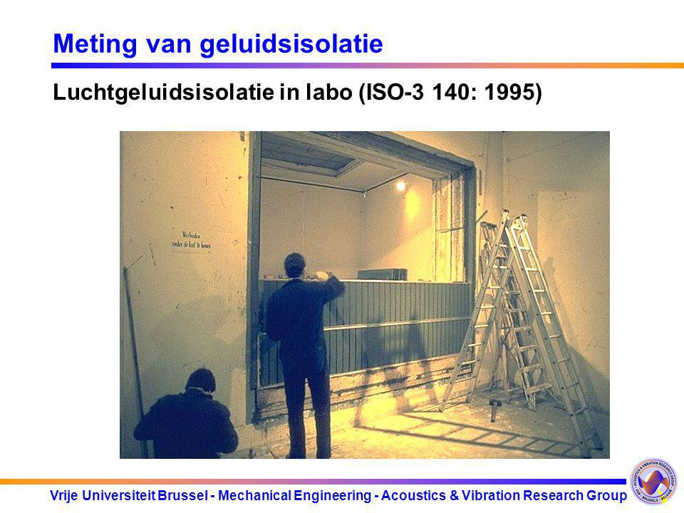 Vrije Universiteit Brussel - Mechanical Engineering - Acoustics & Vibration Research Group Meting van geluidsisolatie Luchtgeluidsisolatie in labo (IS
