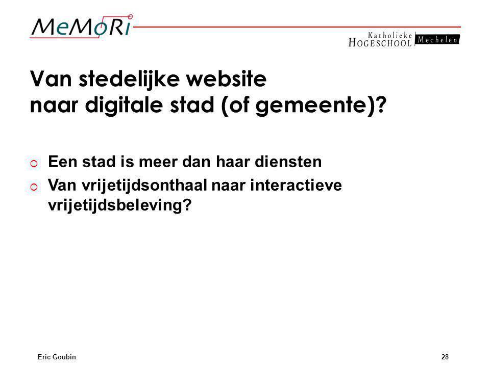 Eric Goubin28 Van stedelijke website naar digitale stad (of gemeente).