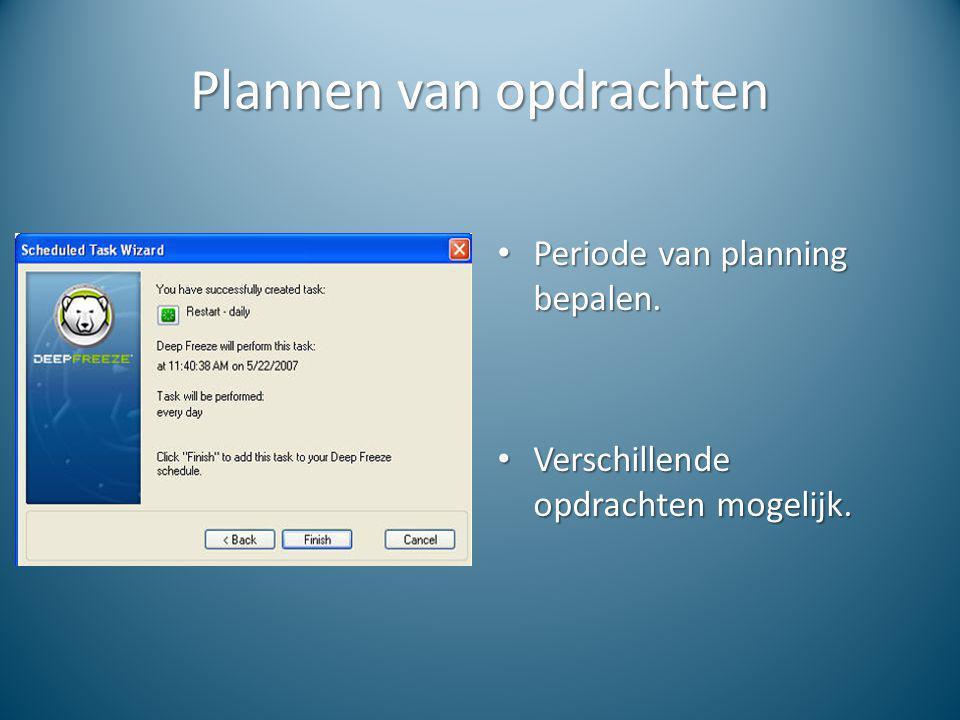 Plannen van opdrachten Periode van planning bepalen. Periode van planning bepalen. Verschillende opdrachten mogelijk. Verschillende opdrachten mogelij