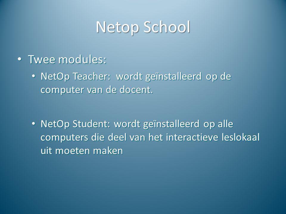 Twee modules: Twee modules: NetOp Teacher: wordt geïnstalleerd op de computer van de docent. NetOp Teacher: wordt geïnstalleerd op de computer van de