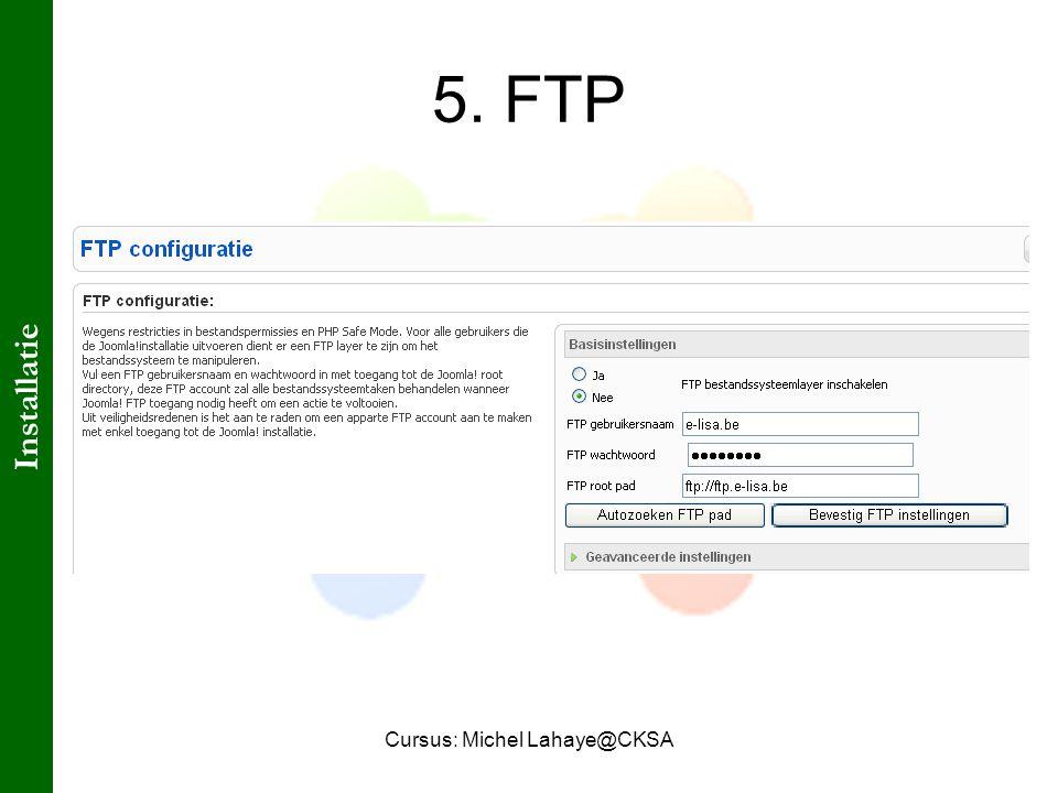 Cursus: Michel Lahaye@CKSA 5. FTP Installatie