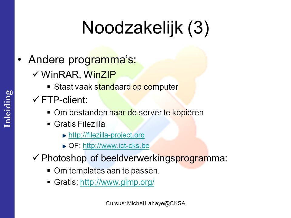 Cursus: Michel Lahaye@CKSA Noodzakelijk (4) Andere programma's: Internet Explorer 7.