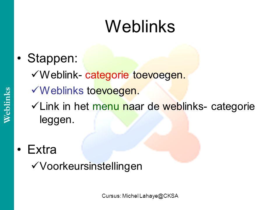 Cursus: Michel Lahaye@CKSA Stappen: Weblink- categorie toevoegen.