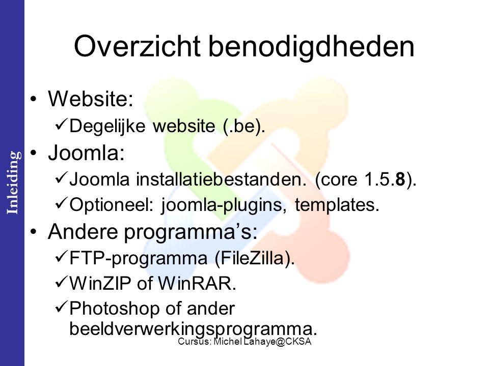 Cursus: Michel Lahaye@CKSA Voorbeeld ict-cks.be Software Eerste graad Klascement OnlineKlas Tweede graad Rekenweb Leerhulp Cursussen Basiscursusse n WindowsXP Gevorderde cursussen Joomla.