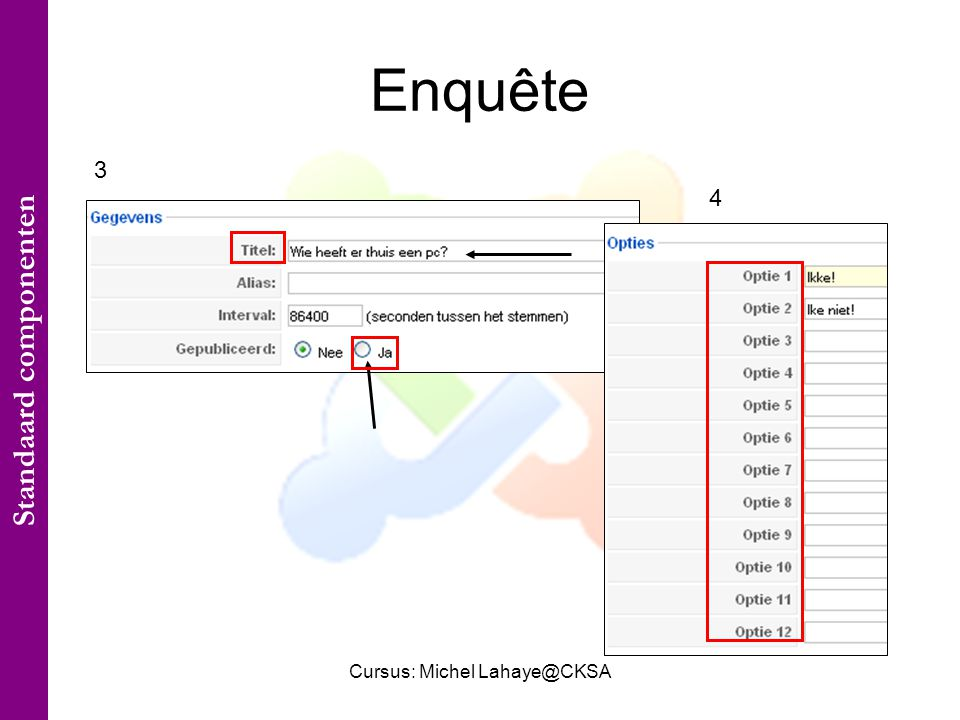 Cursus: Michel Lahaye@CKSA Enquête 3 4 Standaard componenten