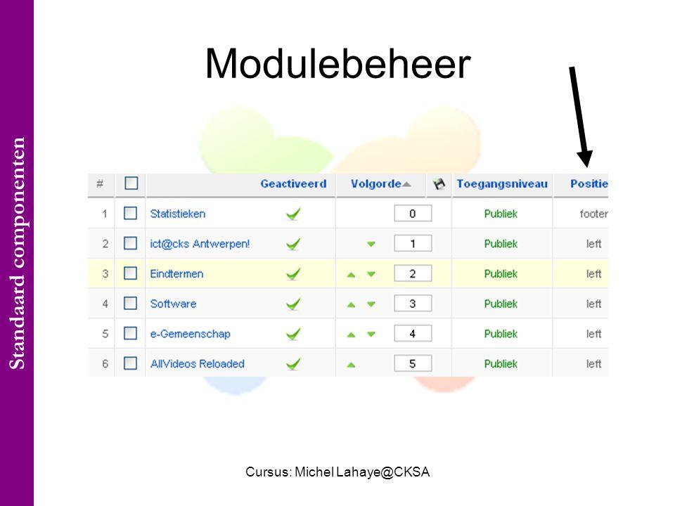 Cursus: Michel Lahaye@CKSA Modulebeheer Standaard componenten