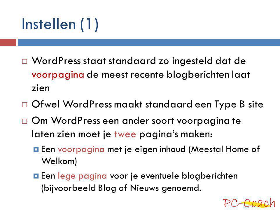 Instellen (1)  WordPress staat standaard zo ingesteld dat de voorpagina de meest recente blogberichten laat zien  Ofwel WordPress maakt standaard ee