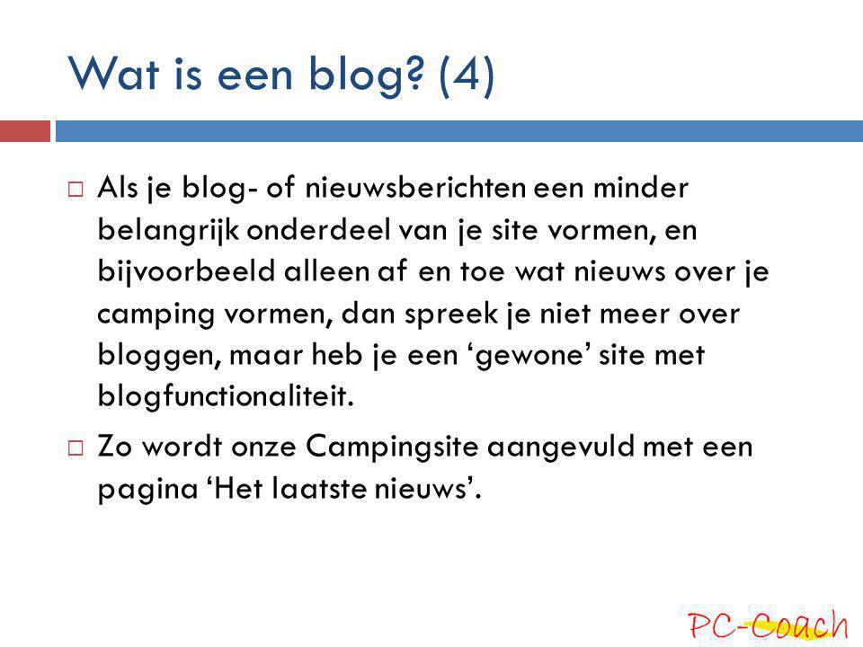 Wat is een blog? (4)  Als je blog- of nieuwsberichten een minder belangrijk onderdeel van je site vormen, en bijvoorbeeld alleen af en toe wat nieuws