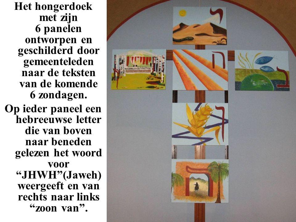 Het hongerdoek met zijn 6 panelen ontworpen en geschilderd door gemeenteleden naar de teksten van de komende 6 zondagen.