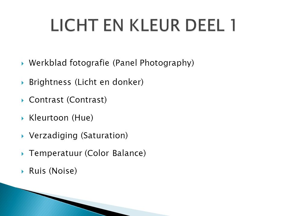 Brightness  Maakt een foto lichter of donkerder  Menu, Image, Adjustment, Brightness/Contrast of via het paneel adjustment