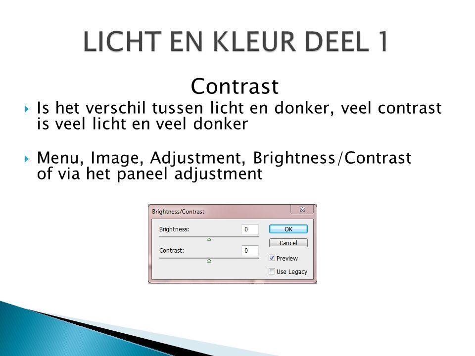 Contrast  Is het verschil tussen licht en donker, veel contrast is veel licht en veel donker  Menu, Image, Adjustment, Brightness/Contrast of via he