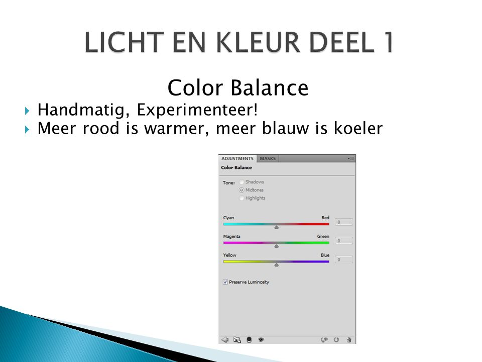 Color Balance  Via filters  Filters zijn aan te passen