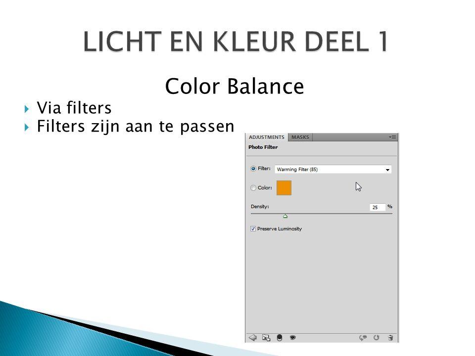 Color Balance  Via filters  Filters zijn aan te passen