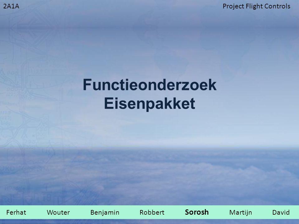2A1AProject Flight Controls Functieonderzoek Eisenpakket Ferhat Wouter Benjamin Robbert Sorosh Martijn David.