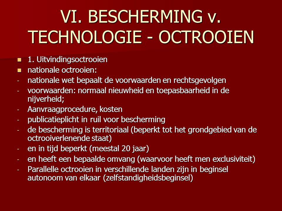 VI. BESCHERMING v. TECHNOLOGIE - OCTROOIEN 1. Uitvindingsoctrooien 1. Uitvindingsoctrooien nationale octrooien: nationale octrooien: - nationale wet b