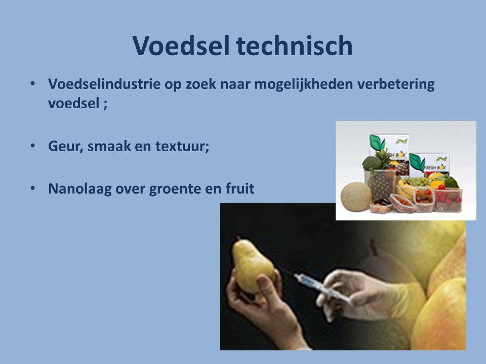 Voedsel technisch Voedselindustrie op zoek naar mogelijkheden verbetering voedsel ; Geur, smaak en textuur; Nanolaag over groente en fruit