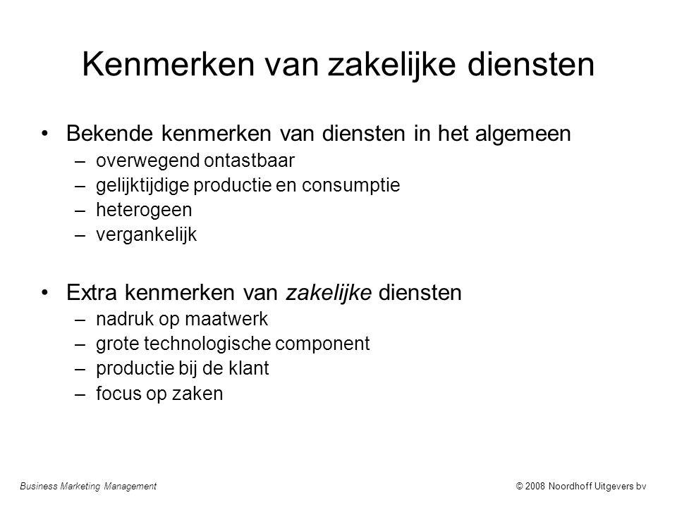 Business Marketing Management© 2008 Noordhoff Uitgevers bv Kenmerken van zakelijke diensten Bekende kenmerken van diensten in het algemeen –overwegend