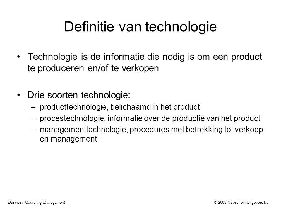 Business Marketing Management© 2008 Noordhoff Uitgevers bv Definitie van technologie Technologie is de informatie die nodig is om een product te produ