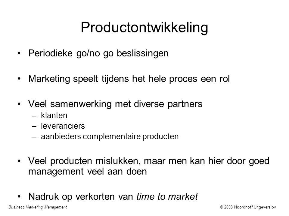 Business Marketing Management© 2008 Noordhoff Uitgevers bv Productontwikkeling Periodieke go/no go beslissingen Marketing speelt tijdens het hele proc