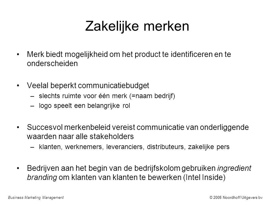 Business Marketing Management© 2008 Noordhoff Uitgevers bv Zakelijke merken Merk biedt mogelijkheid om het product te identificeren en te onderscheide