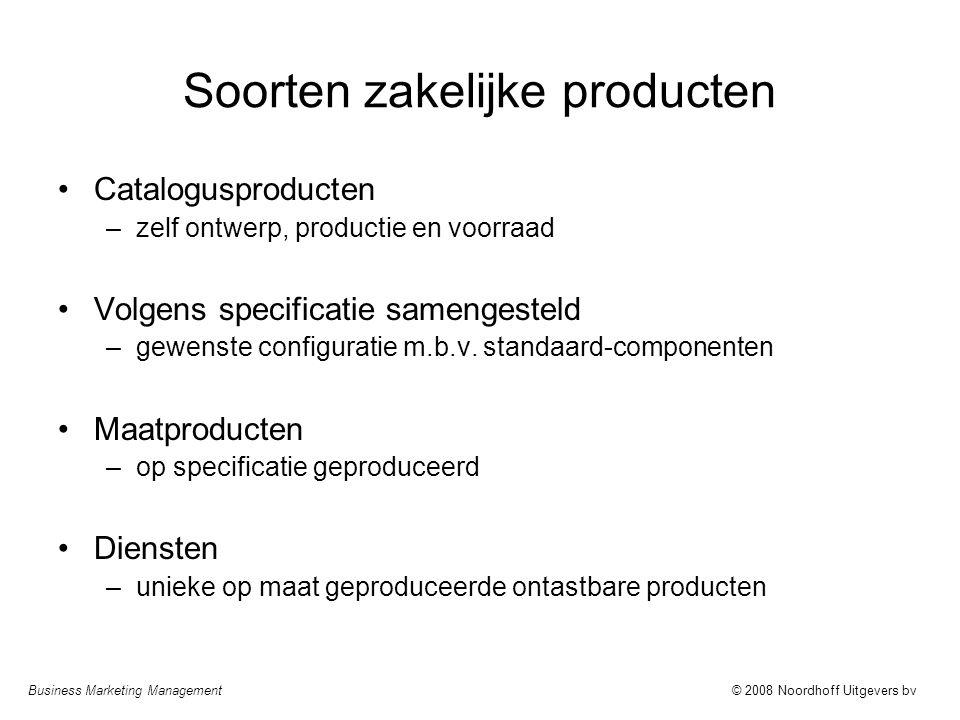 Business Marketing Management© 2008 Noordhoff Uitgevers bv Soorten zakelijke producten Catalogusproducten –zelf ontwerp, productie en voorraad Volgens