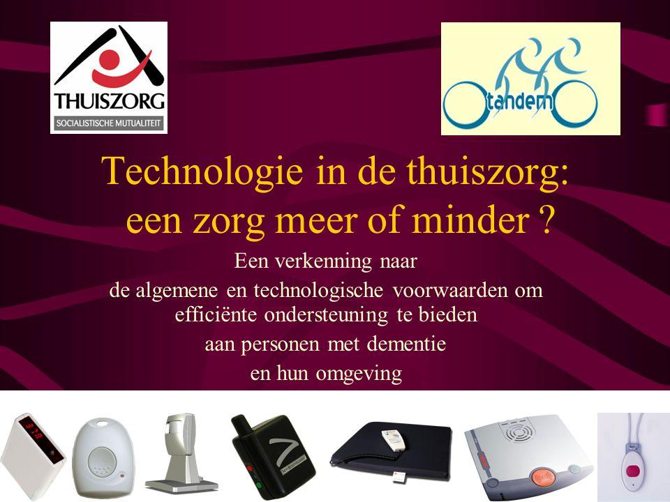 1 Technologie in de thuiszorg: een zorg meer of minder ? Een verkenning naar de algemene en technologische voorwaarden om efficiënte ondersteuning te