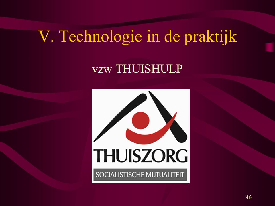48 V. Technologie in de praktijk vzw THUISHULP