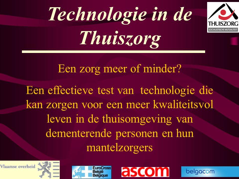49 Technologie in de Thuiszorg Een zorg meer of minder? Een effectieve test van technologie die kan zorgen voor een meer kwaliteitsvol leven in de thu