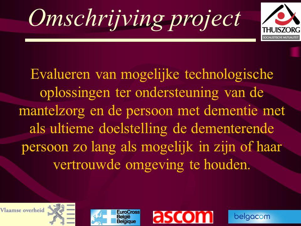 50 Omschrijving project Evalueren van mogelijke technologische oplossingen ter ondersteuning van de mantelzorg en de persoon met dementie met als ulti