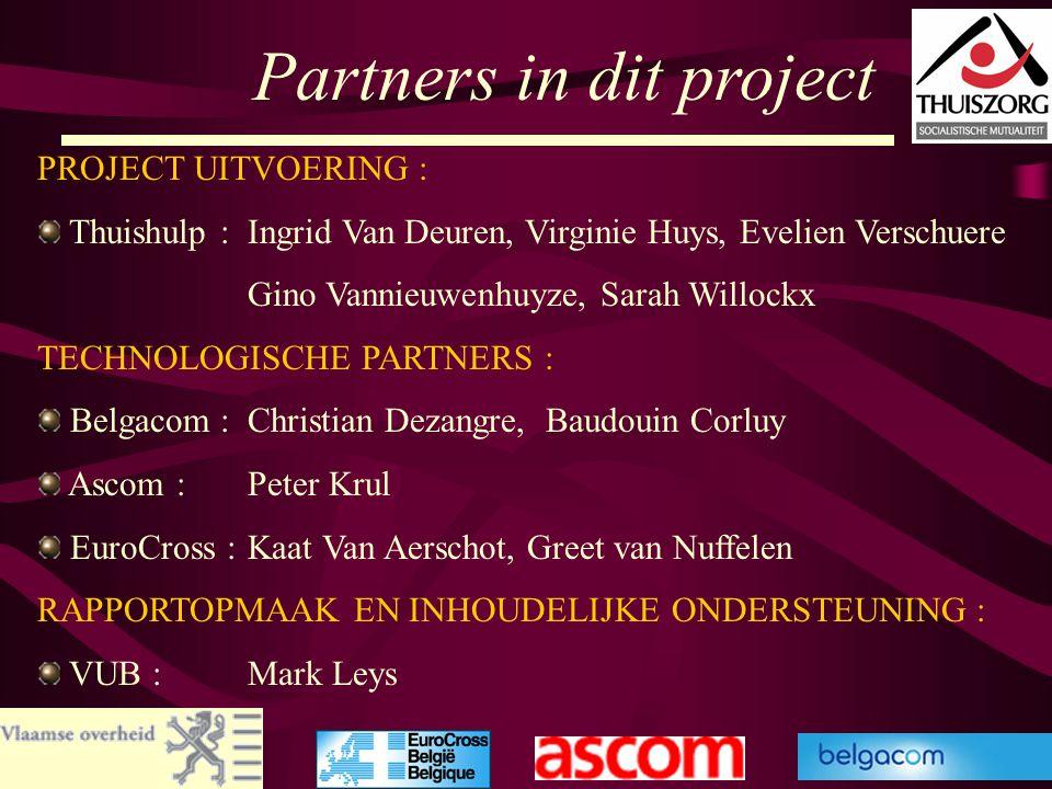 52 Partners in dit project PROJECT UITVOERING : Thuishulp :Ingrid Van Deuren, Virginie Huys, Evelien Verschuere Gino Vannieuwenhuyze, Sarah Willockx T